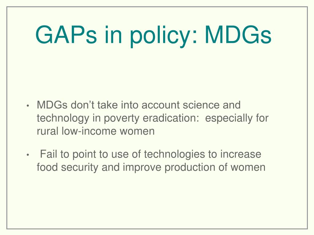 GAPs in policy: MDGs