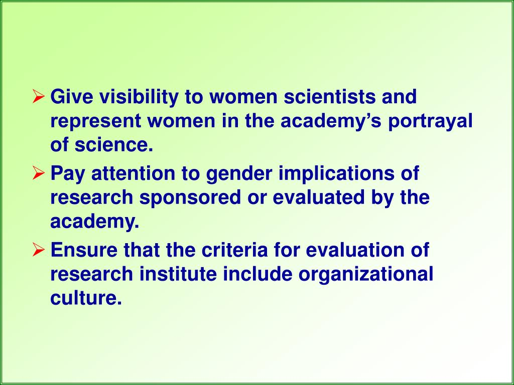 Give visibility to women scientists and represent women in the academy's portrayal of science.