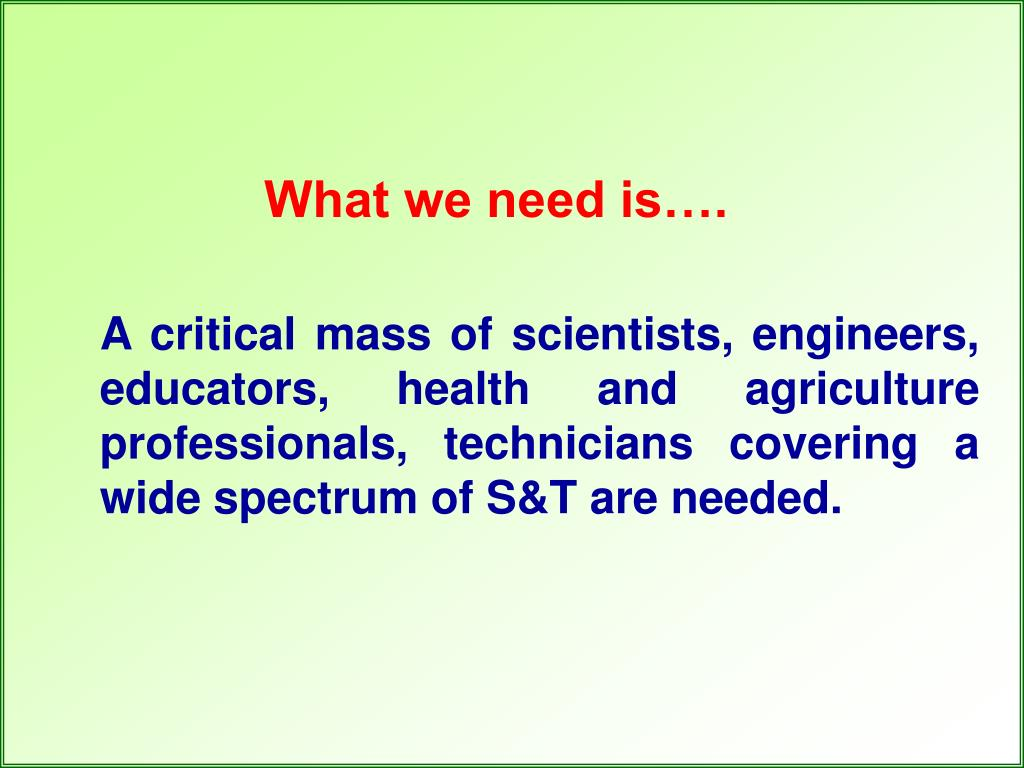 What we need is….