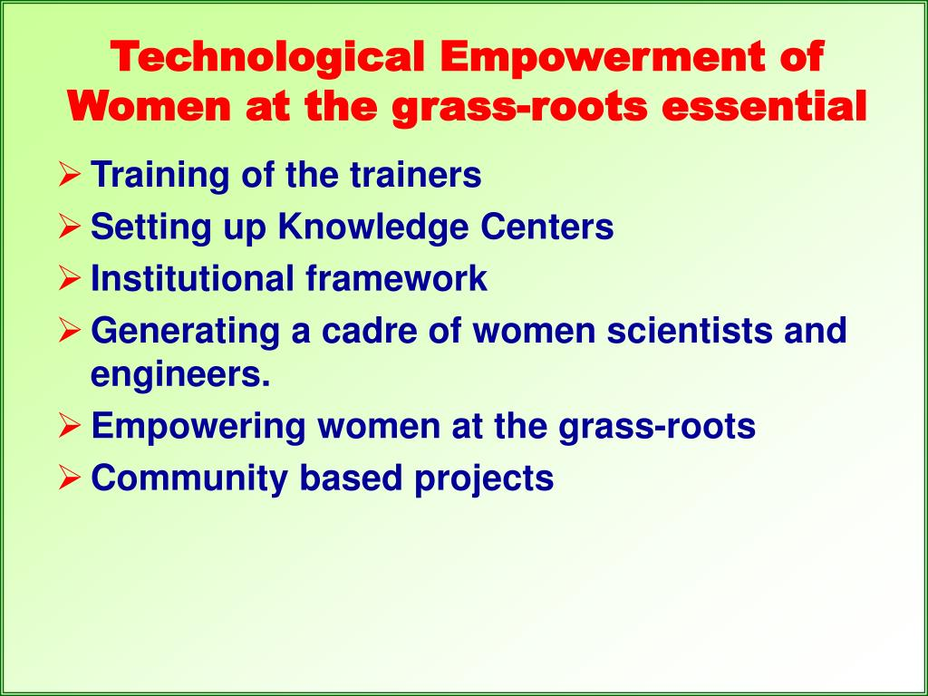 Technological Empowerment of Women at the grass-roots essential