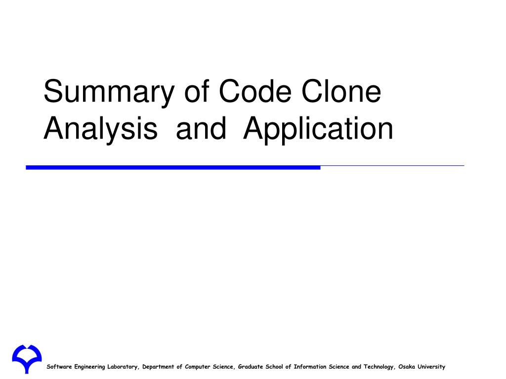 Summary of Code Clone Analysis  and  Application