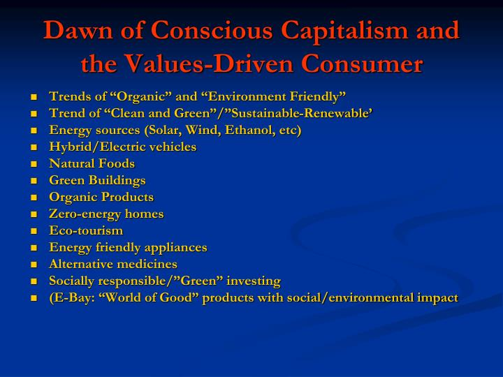 Dawn of Conscious Capitalism and the Values-Driven Consumer