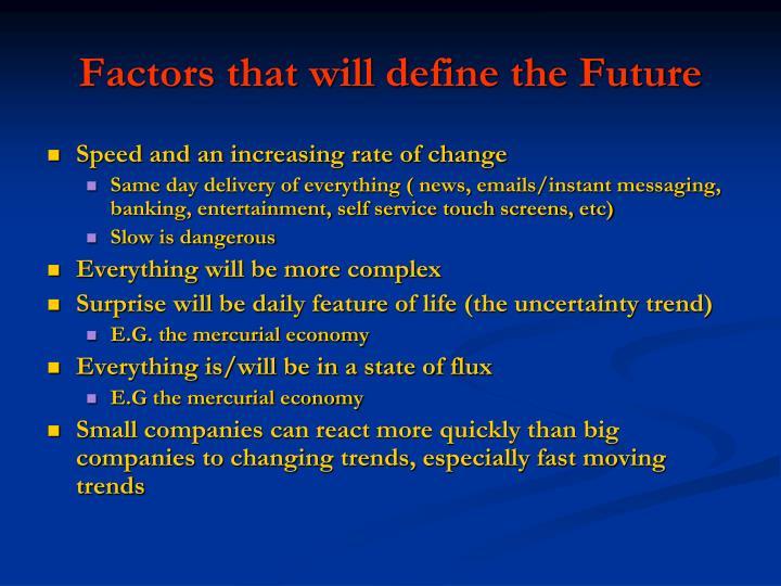 Factors that will define the Future