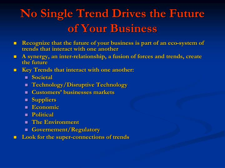 No Single Trend Drives the Future of Your Business