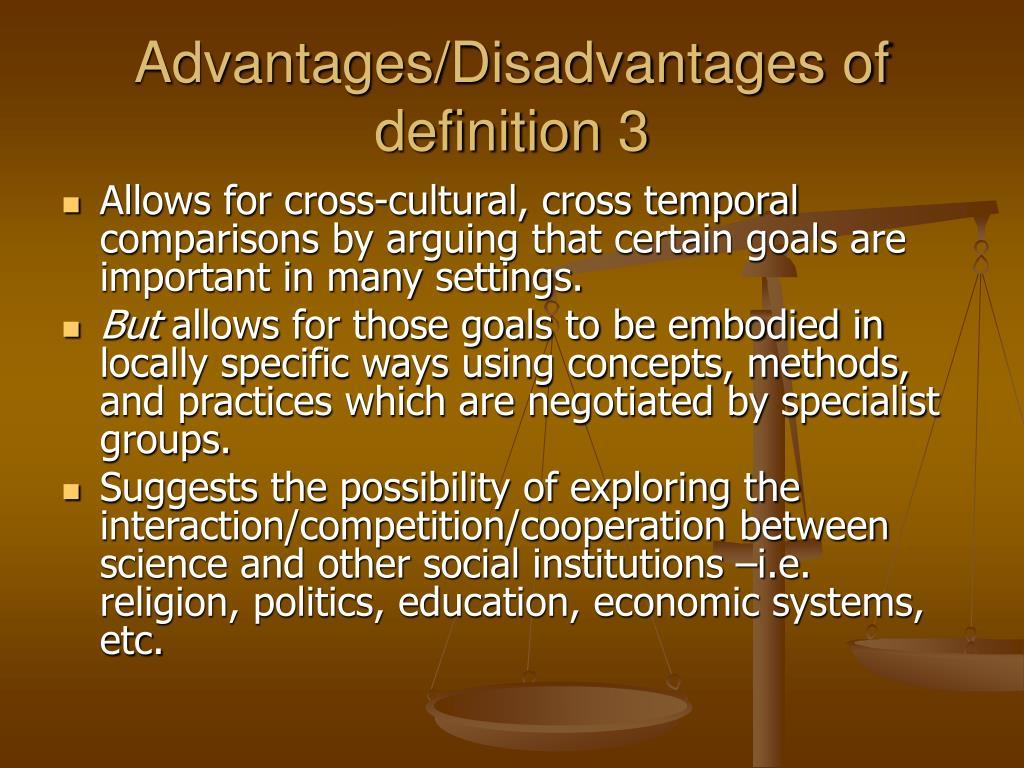 Advantages/Disadvantages of definition 3