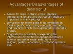 advantages disadvantages of definition 3