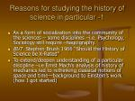 reasons for studying the history of science in particular 1