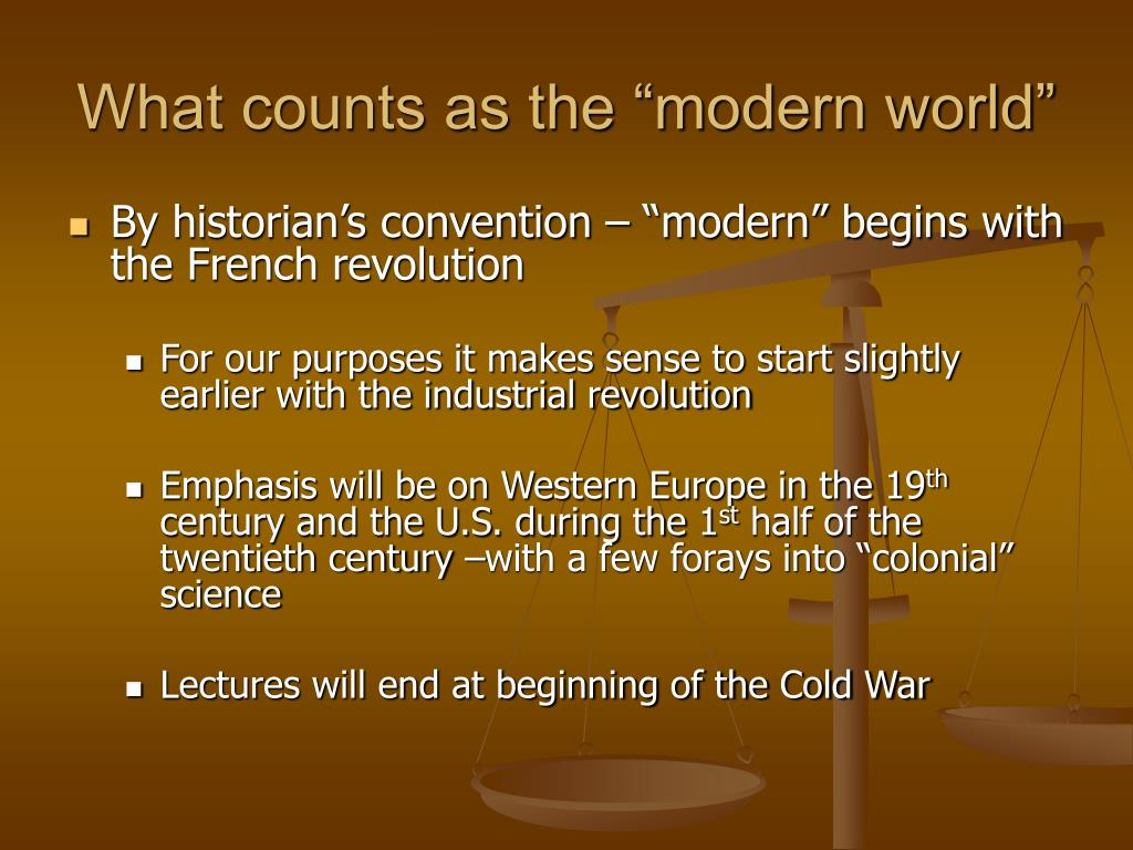 "What counts as the ""modern world"""