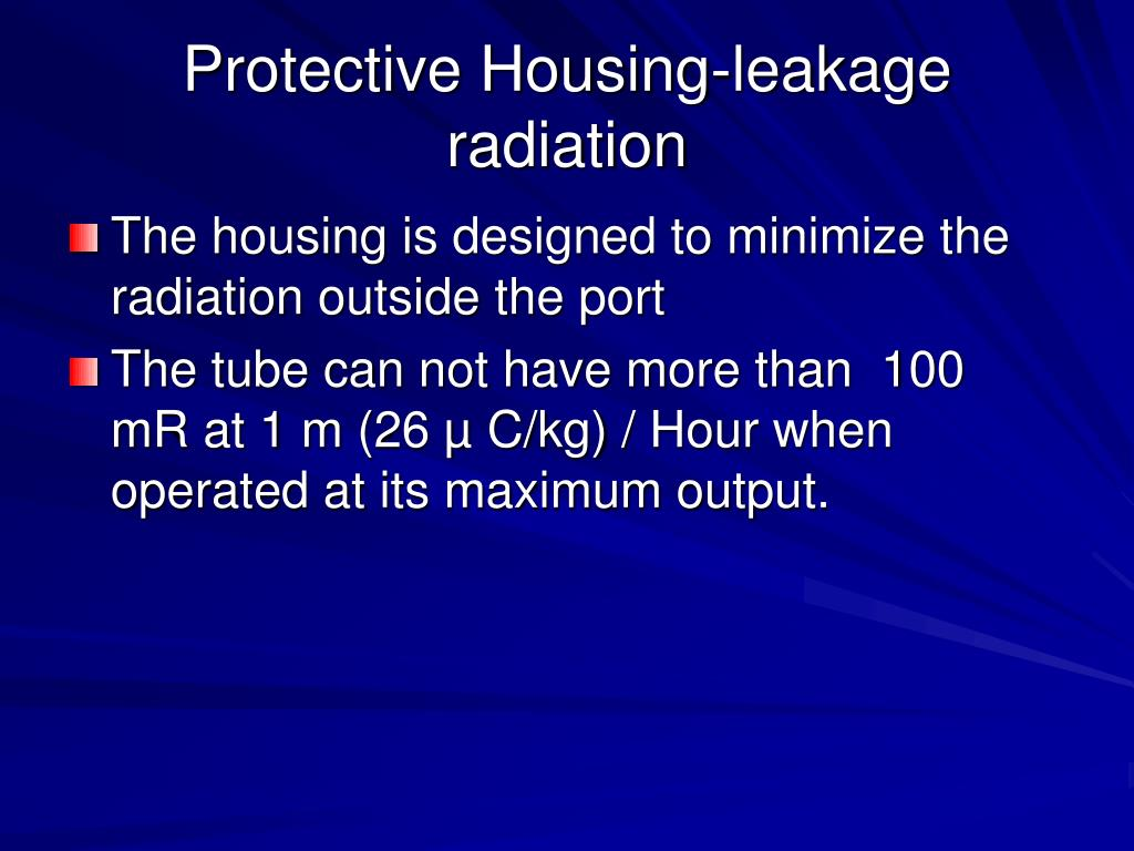 The housing is designed to minimize the radiation outside the port