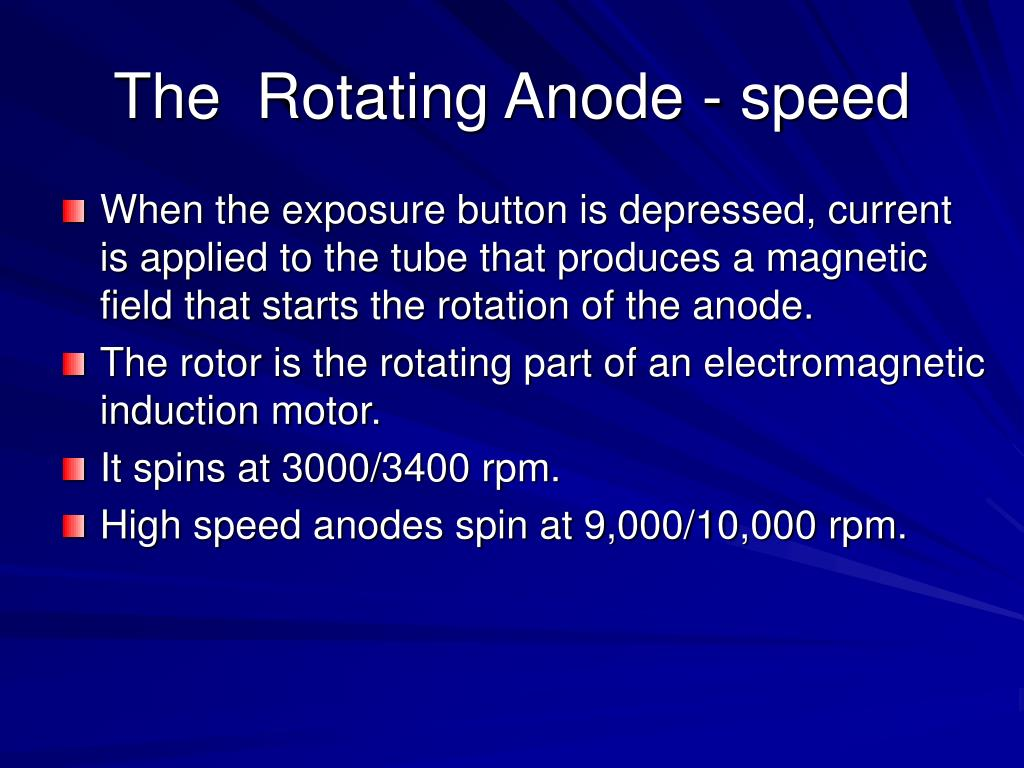 When the exposure button is depressed, current is applied to the tube that produces a magnetic field that starts the rotation of the anode.