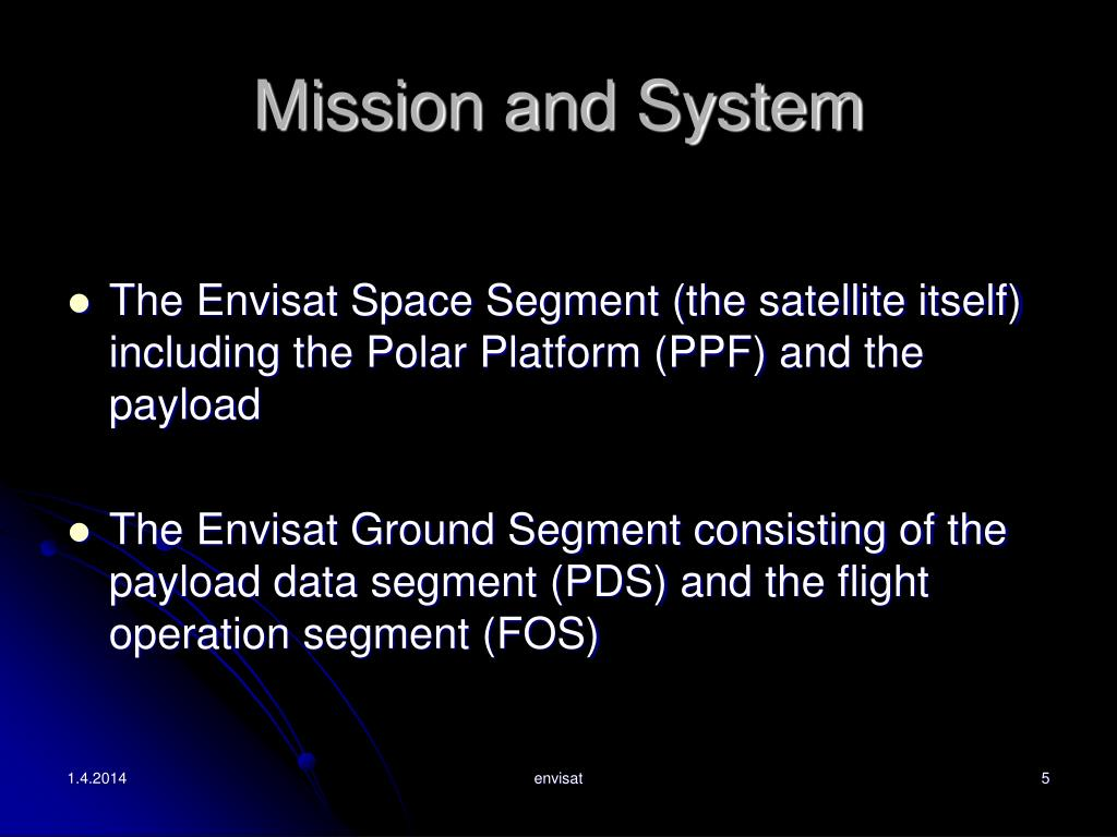 Mission and System