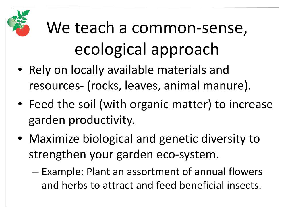 We teach a common-sense, ecological approach