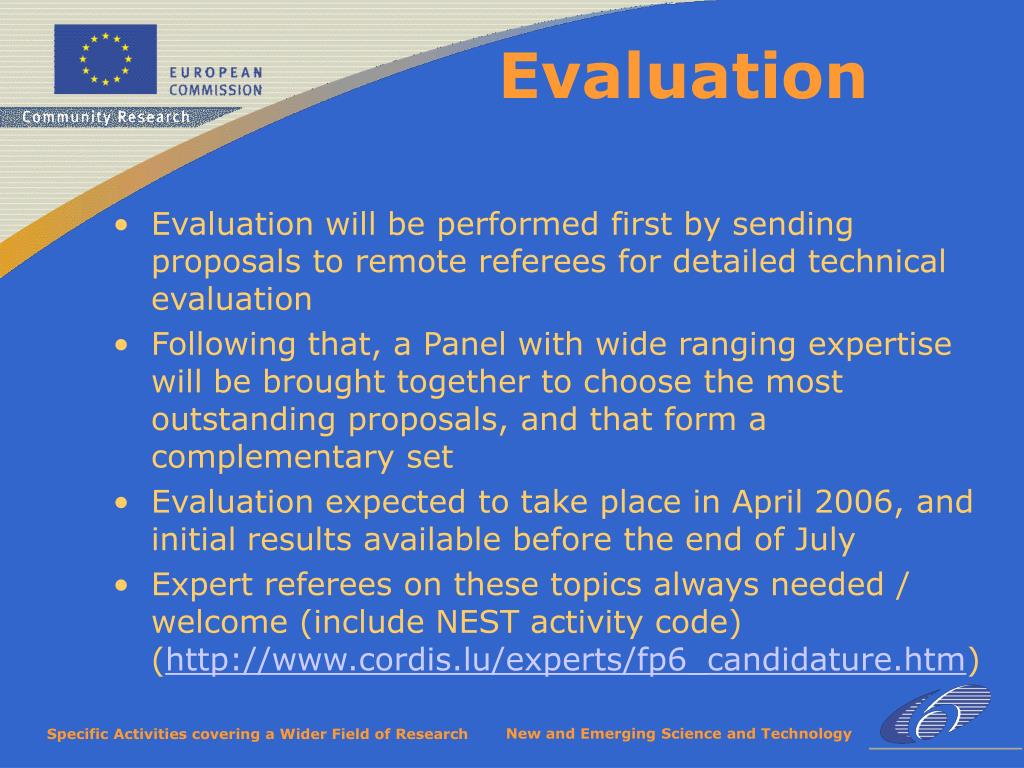 Evaluation will be performed first by sending proposals to remote referees for detailed technical evaluation