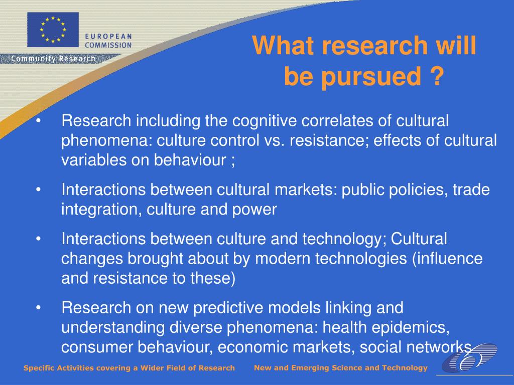 What research will be pursued ?