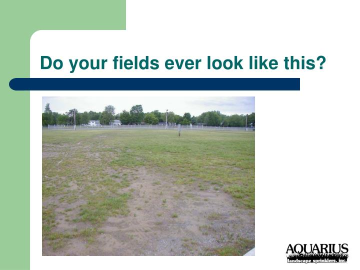 Do your fields ever look like this