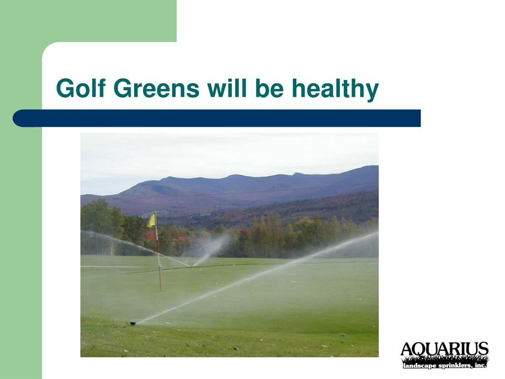 Golf Greens will be healthy