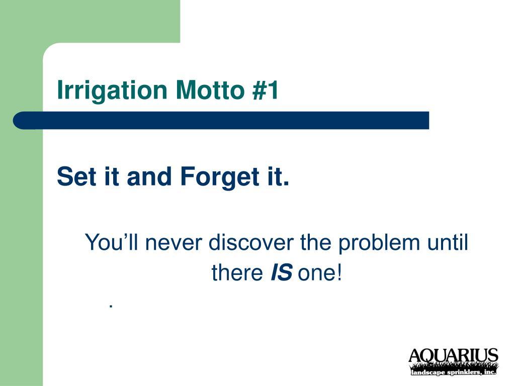 Irrigation Motto #1