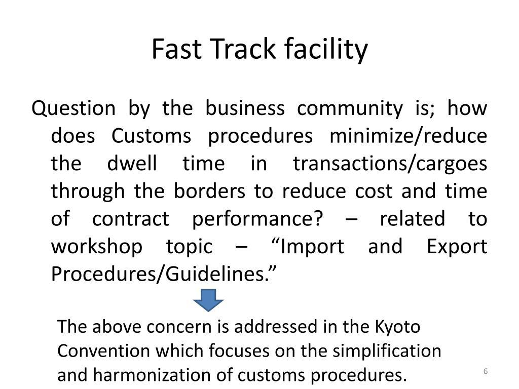 Fast Track facility