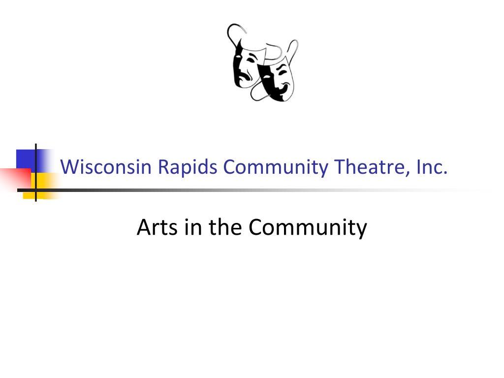 Wisconsin Rapids Community Theatre, Inc.