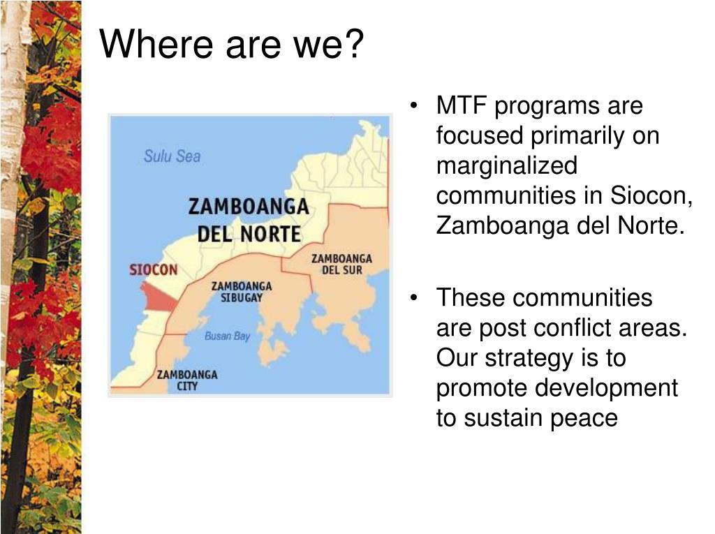 MTF programs are focused primarily on marginalized communities in Siocon, Zamboanga del Norte.