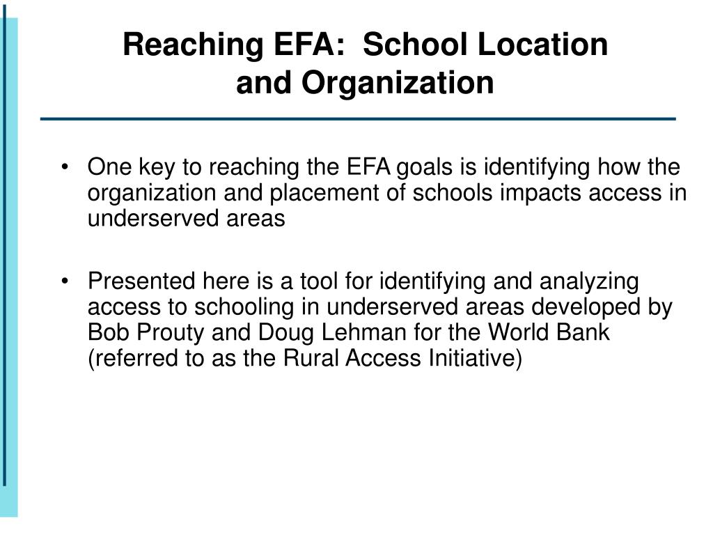 Reaching EFA:  School Location and Organization
