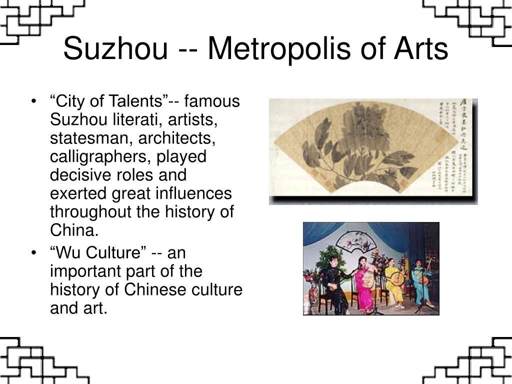 Suzhou -- Metropolis of Arts