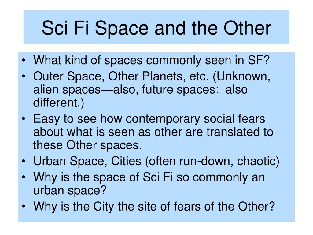 Sci Fi Space and the Other