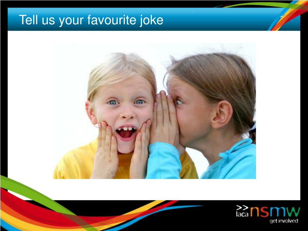 Tell us your favourite joke