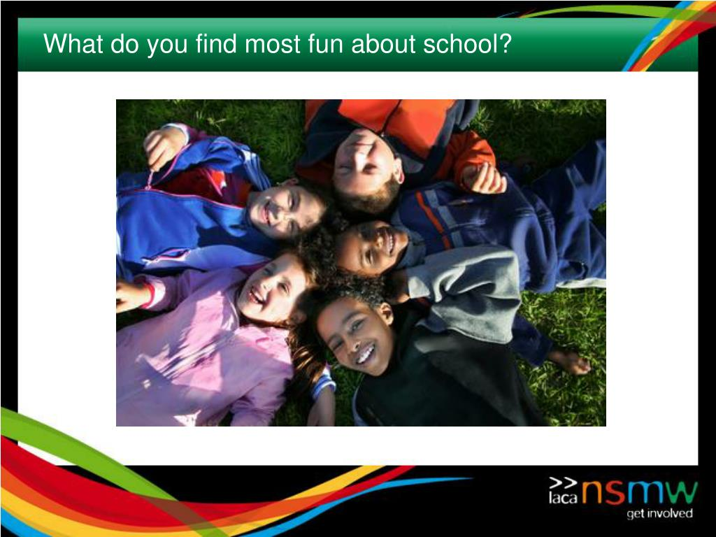 What do you find most fun about school?
