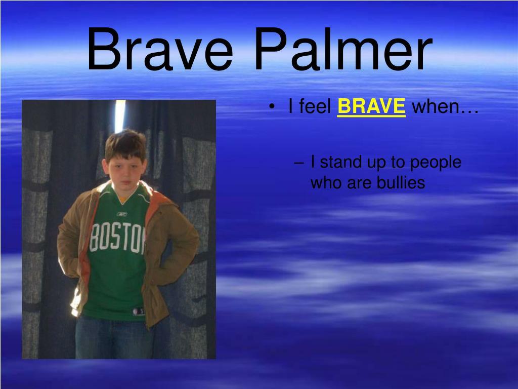 Brave Palmer