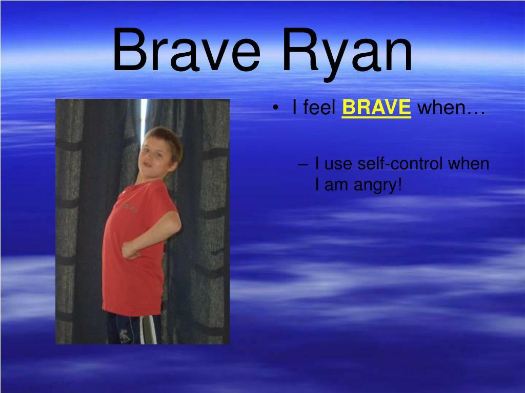 Brave Ryan