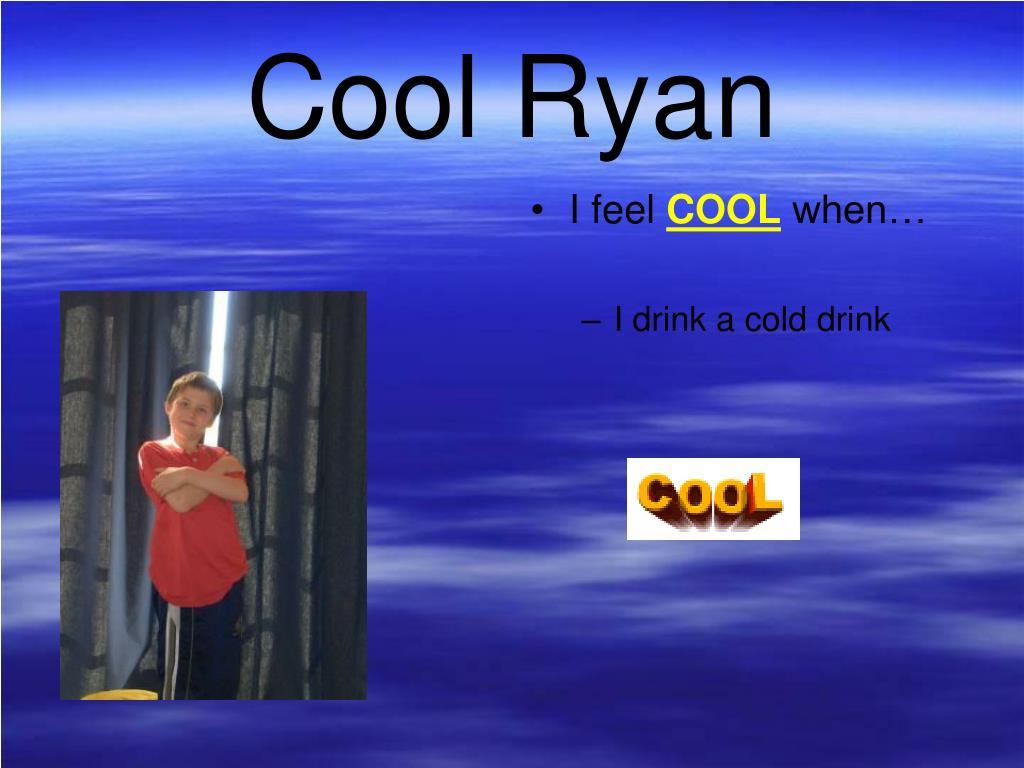Cool Ryan