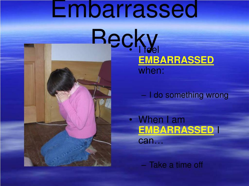 Embarrassed Becky