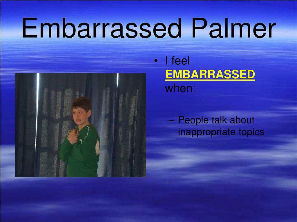 Embarrassed Palmer