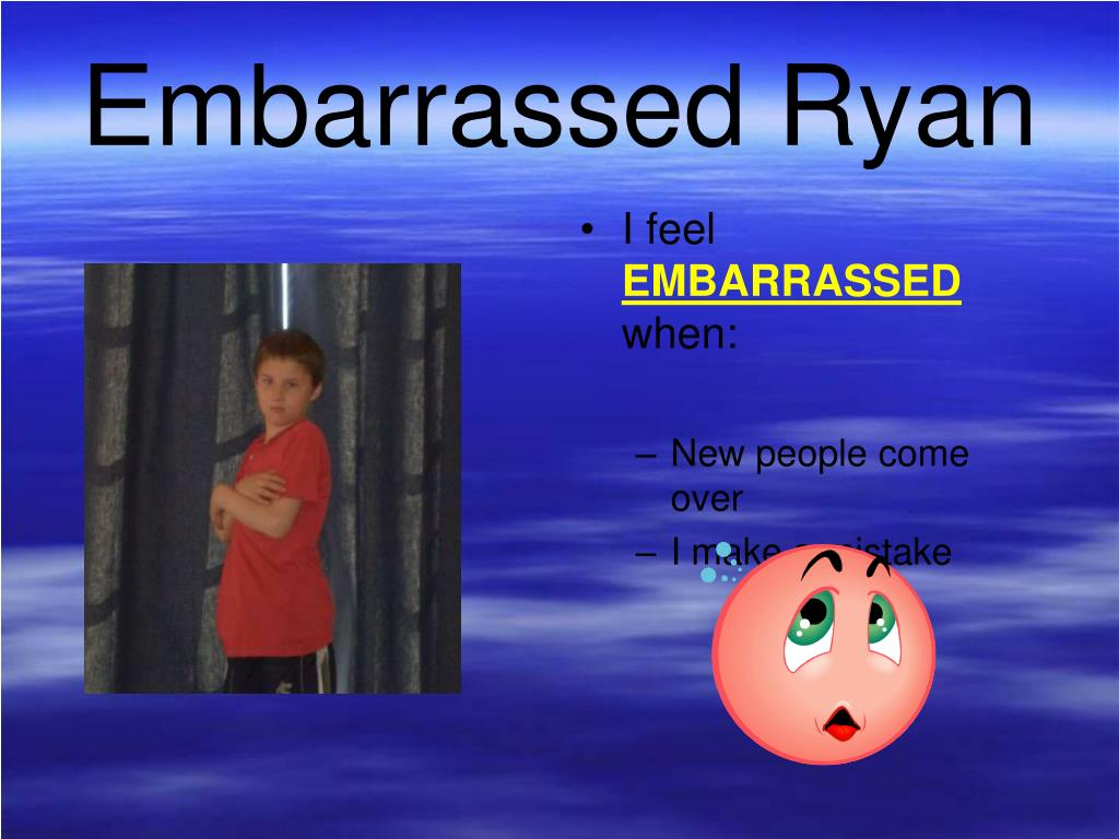 Embarrassed Ryan