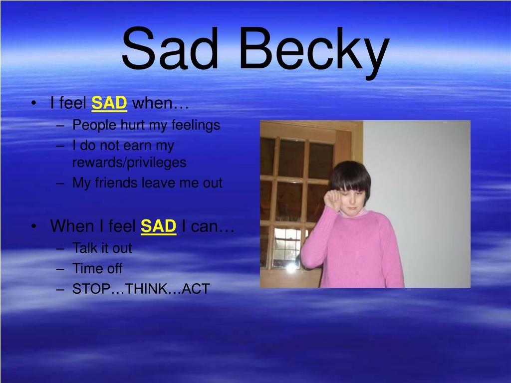 Sad Becky