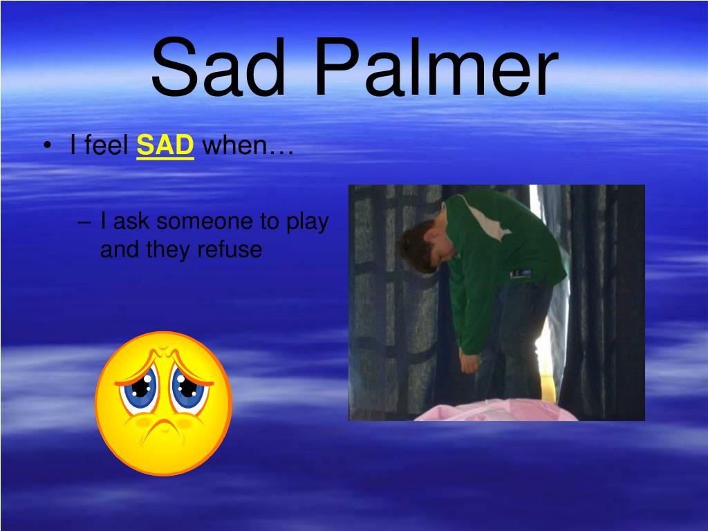 Sad Palmer