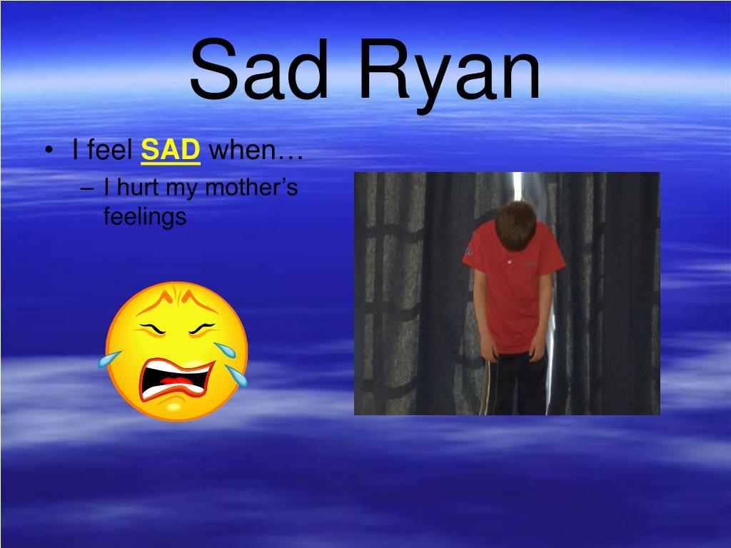 Sad Ryan