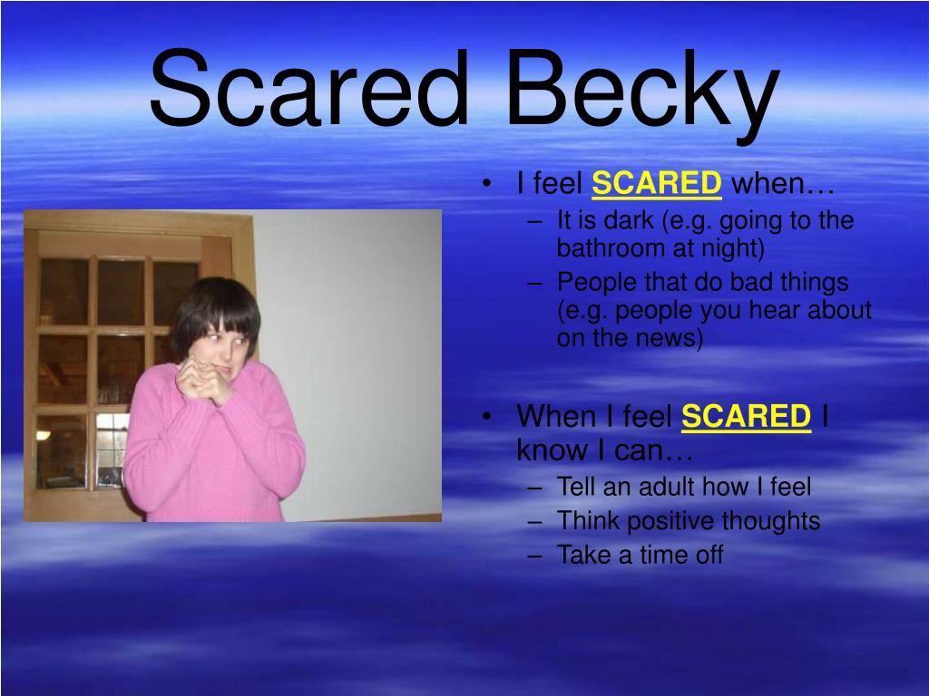 Scared Becky