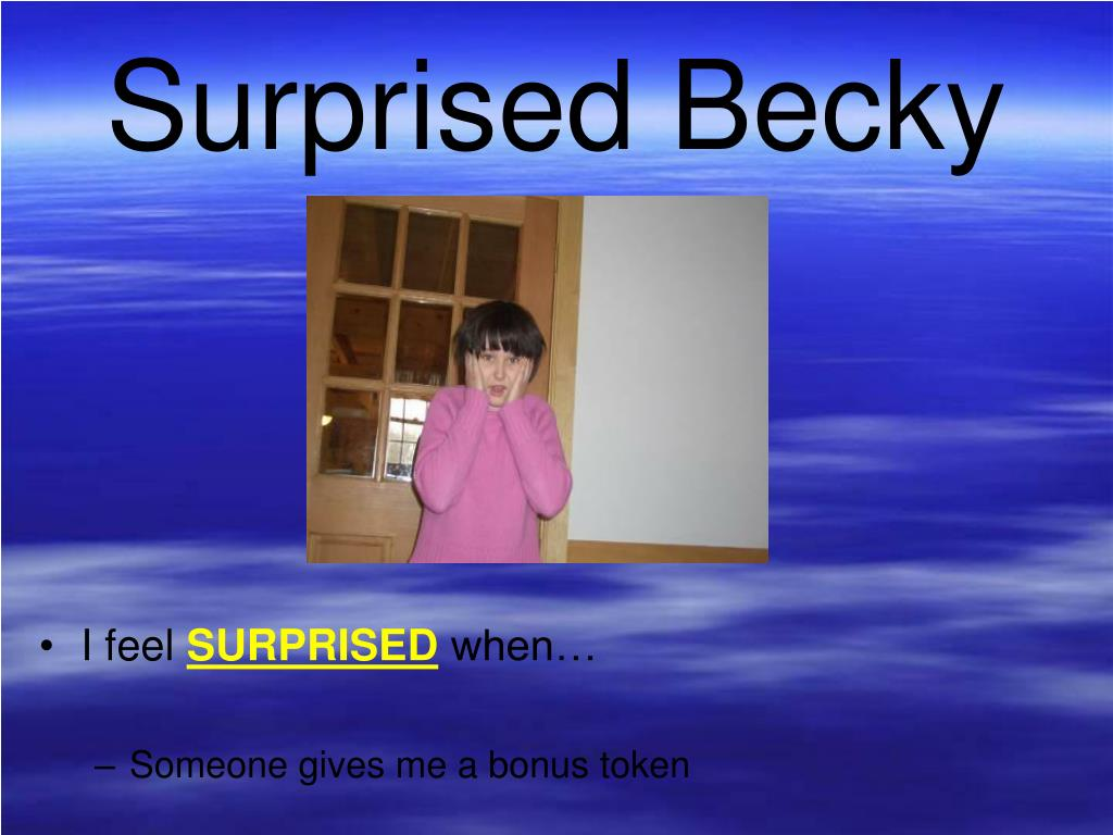 Surprised Becky