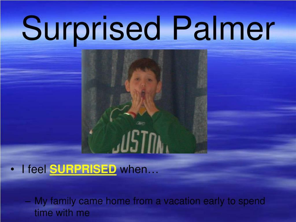Surprised Palmer