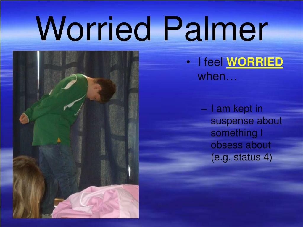 Worried Palmer