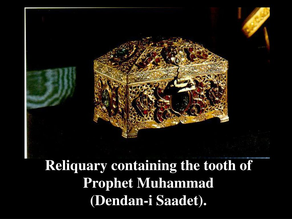 Reliquary containing the tooth of Prophet Muhammad