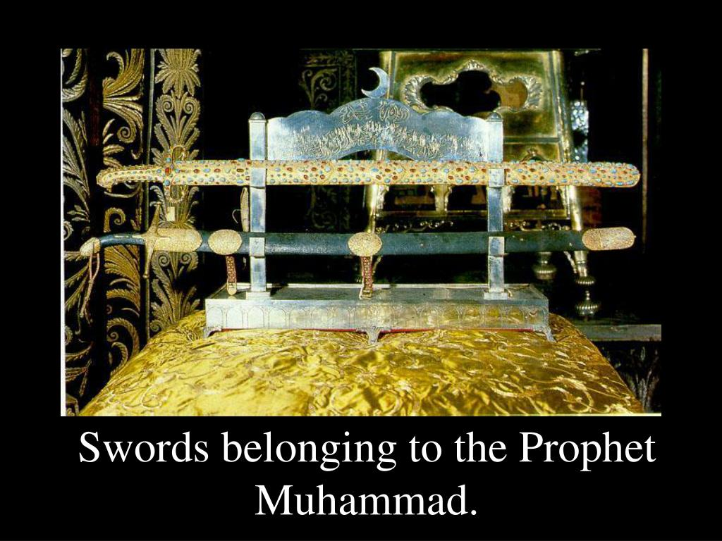 Swords belonging to the Prophet Muhammad.