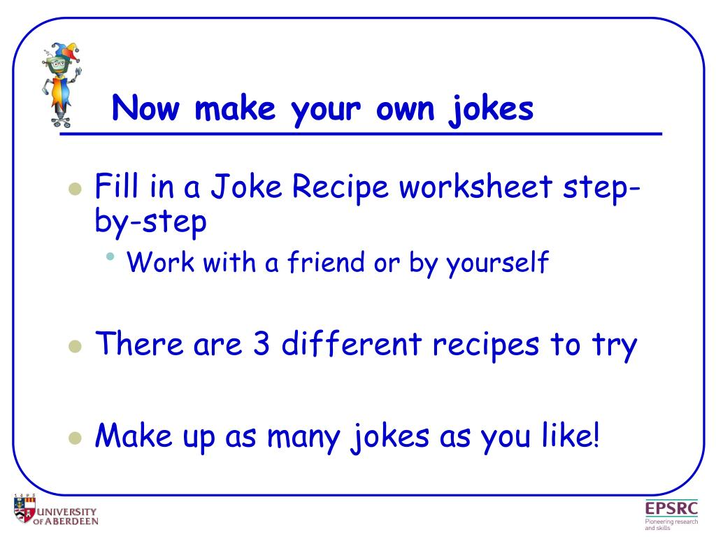 Now make your own jokes