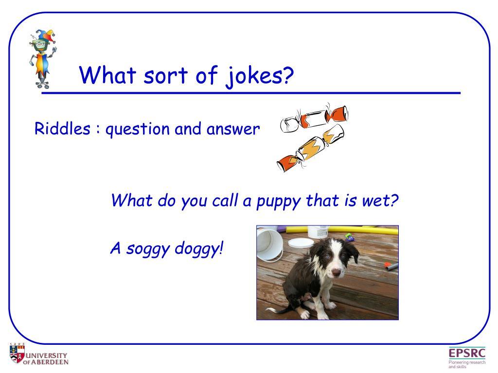 What sort of jokes?
