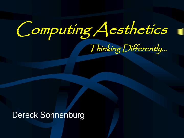Computing aesthetics thinking differently
