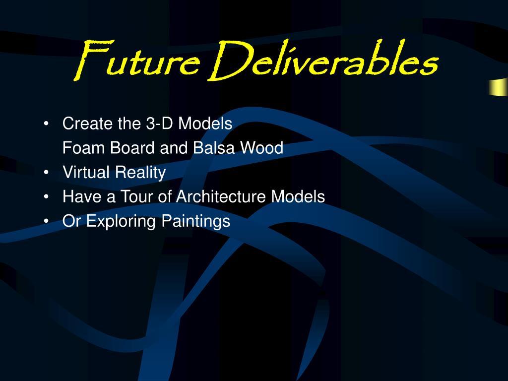 Future Deliverables