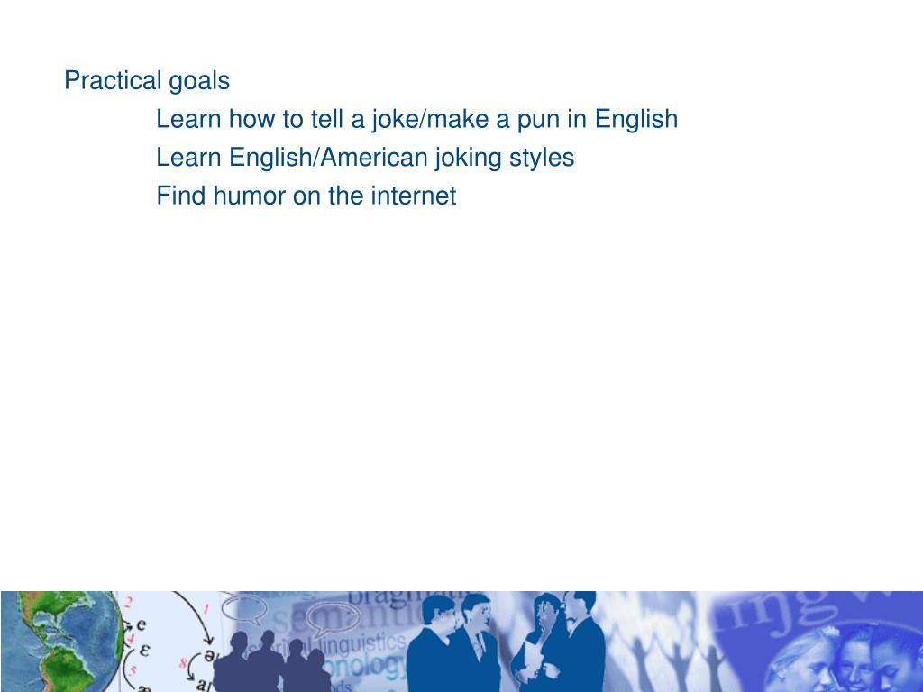 Practical goals