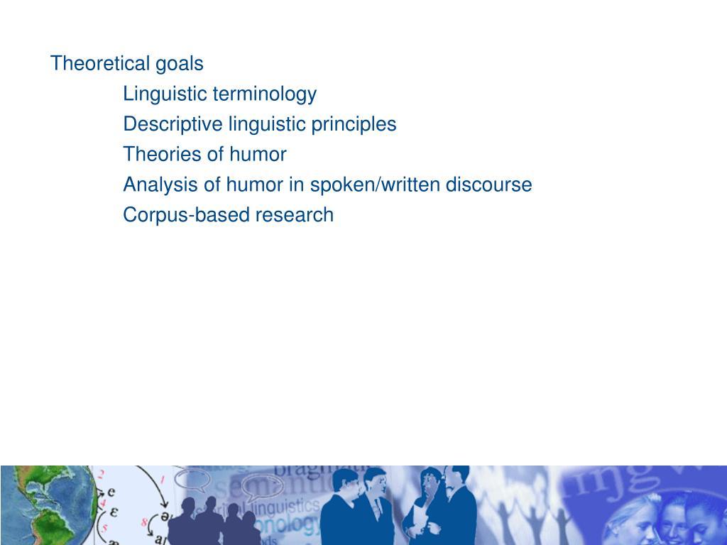 Theoretical goals